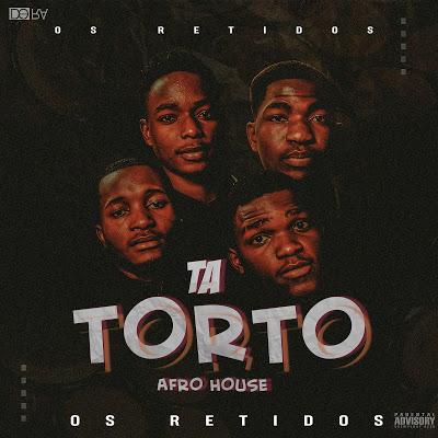 Os Retidos - Ta Torto  (Afro  House)