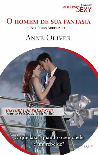 O Homem de Sua Fantasia: Harlequin Modern Sexy - ed.74 - Trish Wylie, Anne Oliver