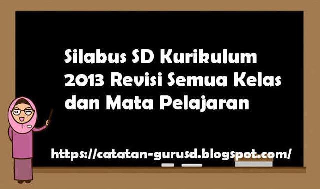 Silabus SD Kurikulum 2013 Revisi Semua Kelas dan Mata Pelajaran