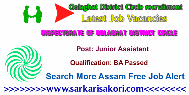 Inspectorate of Golaghat District Circle recruitment 2017