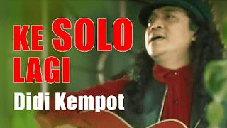 Lirik Lagu Ke Solo Lagi - Didi Kempot