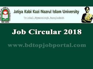 Jatiya Kabi Kazi Nazrul Islam University (JKKNIU) Job Circular 2018