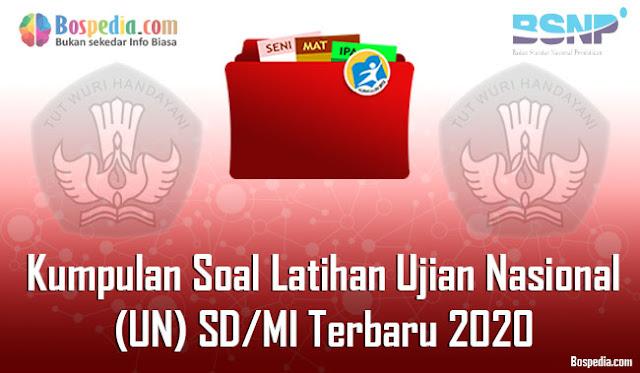 Kumpulan Soal Latihan Ujian Nasional (UN) SD/MI Terbaru 2020