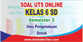 Soal UTS IPS Online Kelas 6 SD Semester 2 - Langsung Ada Nilainya
