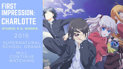 http://nerdificationreviews.blogspot.com/2015/08/anime-first-impression-charlotte-2015.html