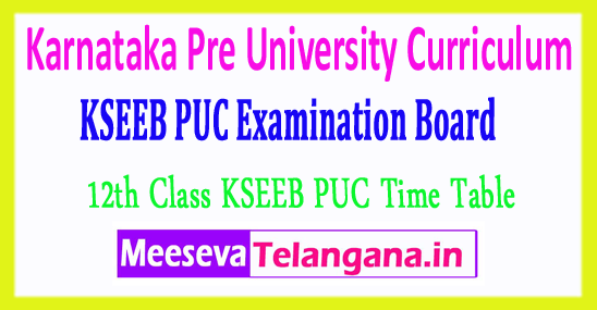 Karnataka Pre University Curriculum 12th Class KSEEB PUC Time Table 2019 Download