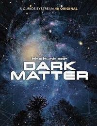 The Hunt for Dark Matter | Bmovies