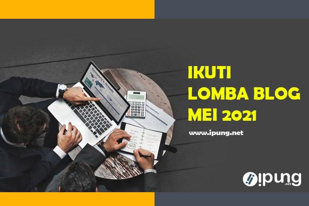 List Lomba Blog Bulan Mei 2021 Yang Wajib Blogger Ikuti