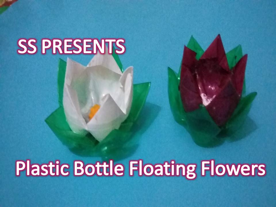 Plastic bottle floating flowers ssartscrafts for Recycled water bottle crafts for kids