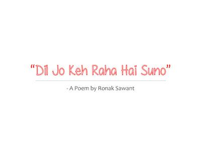 Cover Photo: दिल जो कह रहा है सुनो (Dil Jo Keh Raha Hai Suno) - A Poem by Ronak Sawant