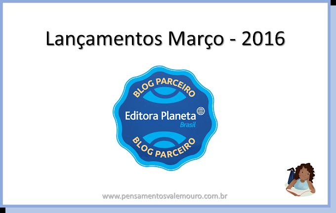 Lançamentos Editora Planeta - Março