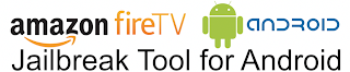 Fire TV Jailbreak Tool for Android