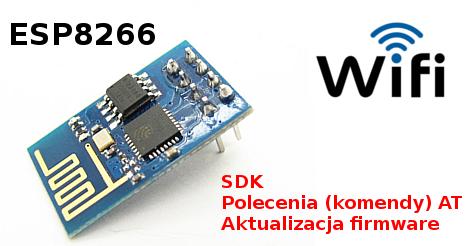 WiFi ESP8266 - SDK, Polecenia (komendy) AT i aktualizacja firmware