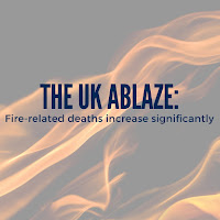 The United Kingdom Ablaze: Fire-related Deaths Increase Significantly