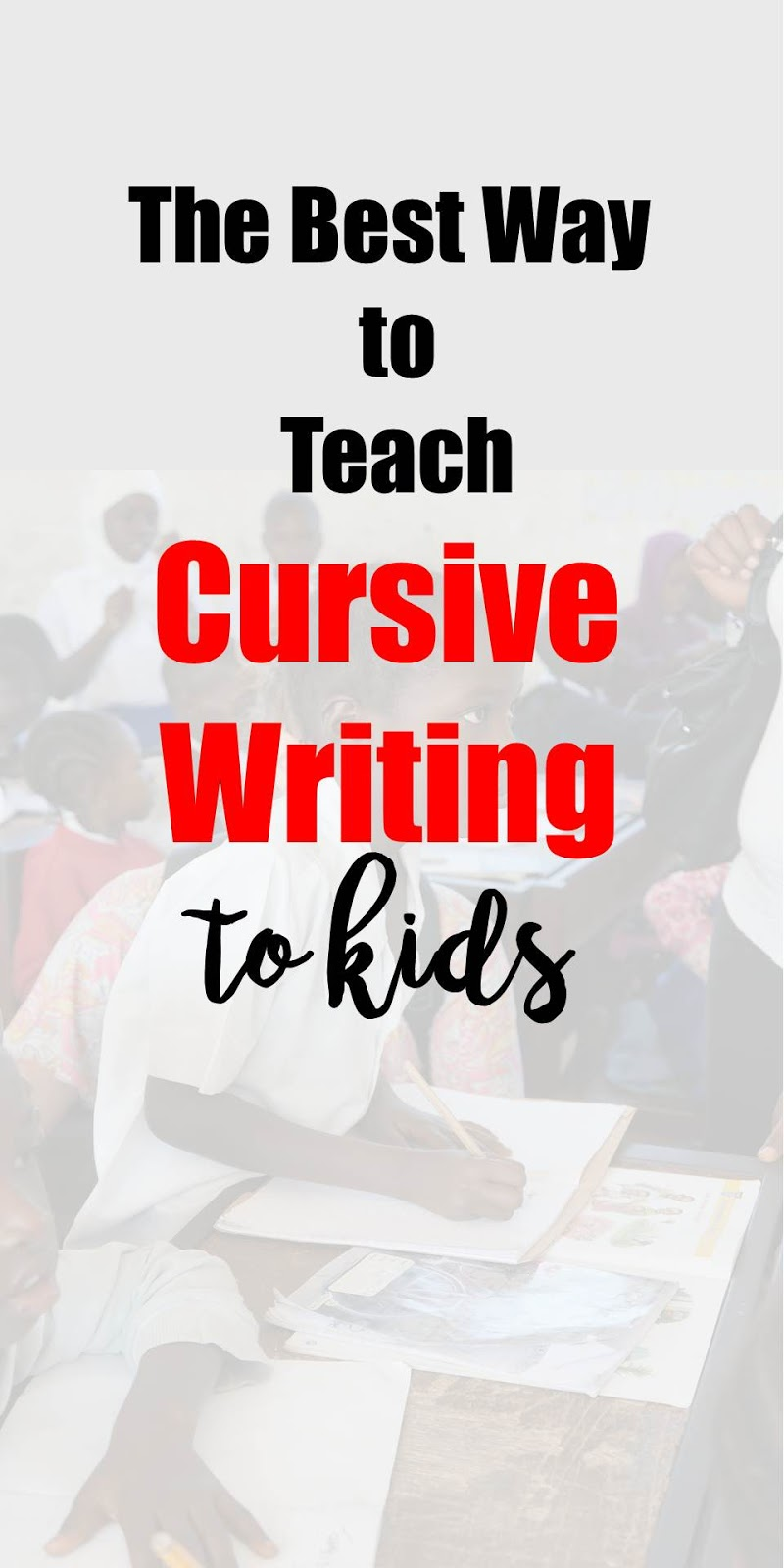 The Best Way to Teach Cursive Writing to Kids