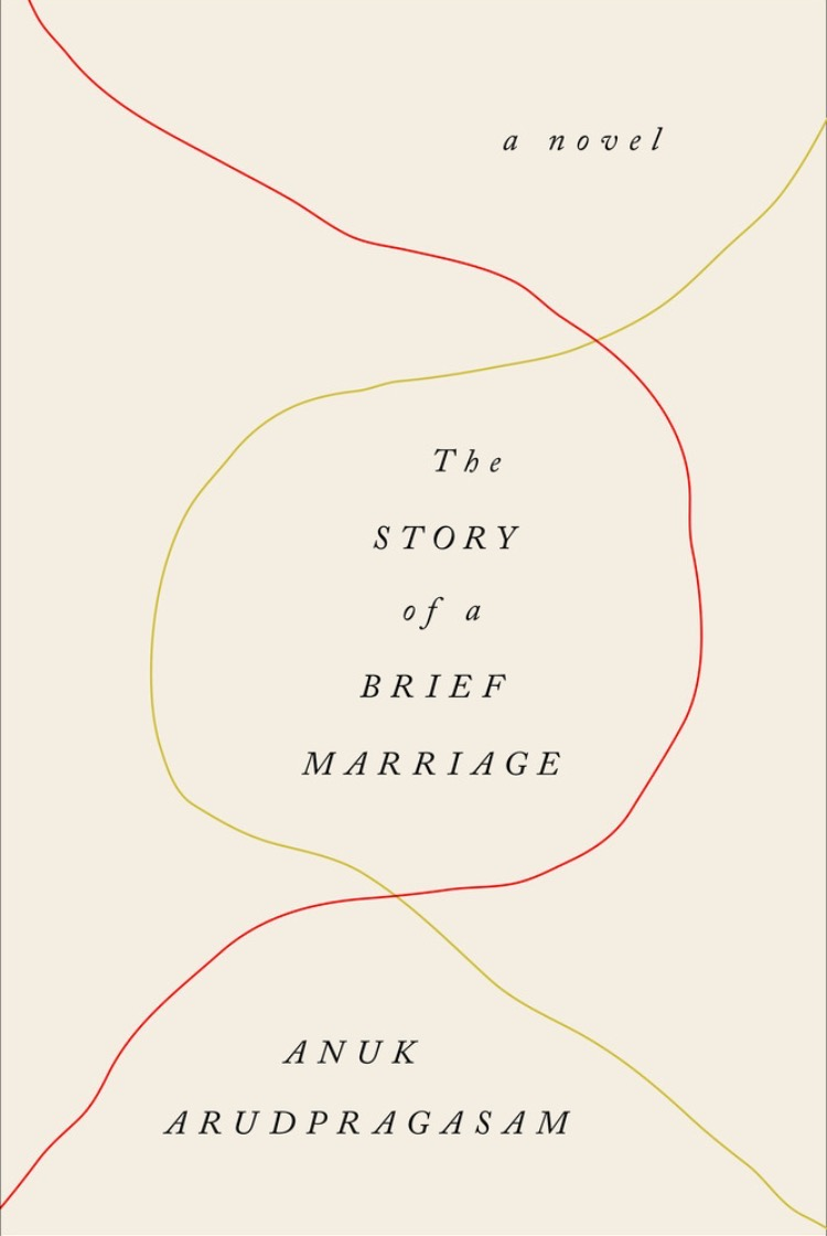 The Story of a Brief Marriage by Anuk Arudpragasam – Book Review