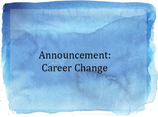 Announcement: Career Change