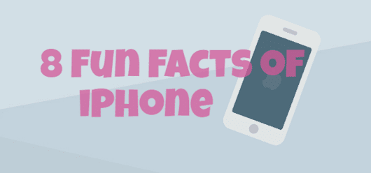 8 Fun Facts of iPhone You Probably Don't Know [Infographic]