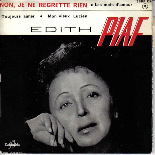 Edith Piaf. Non, je ne regrette rien