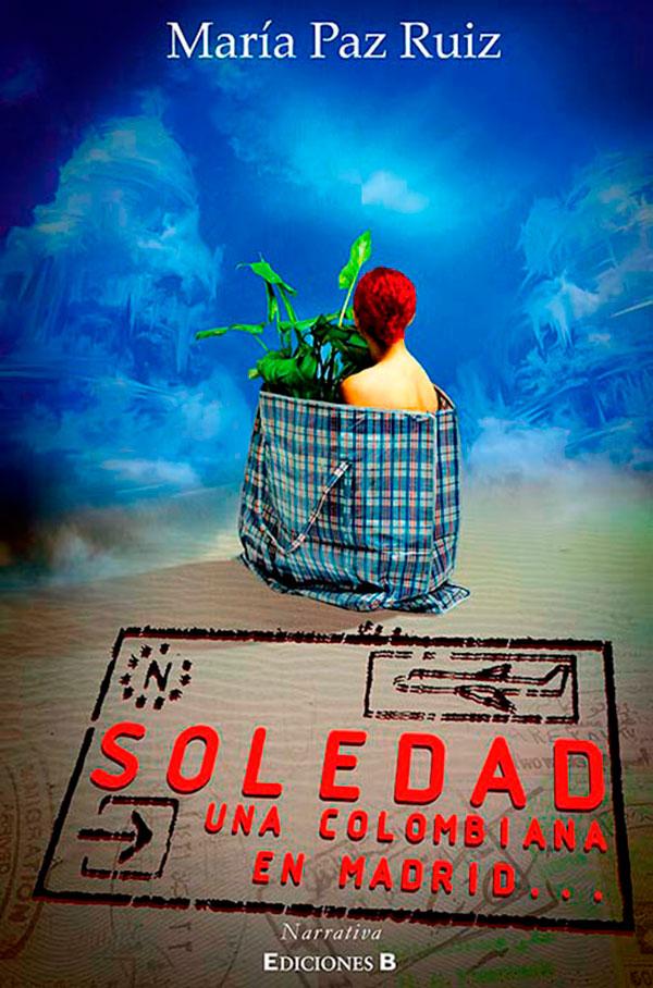 Soledad, una colombiana en Madrid de María Paz Ruiz