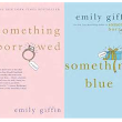 Something Borrowed & Something Blue by Emily Giffin