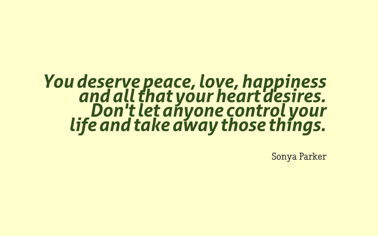 Peace Love And Happiness Quotes Sonya Parker Quotes  Author Sonya Parker Quotes