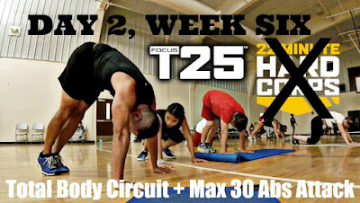 Day 2 Week Six 22 minute Hard Corps Challenge, T25 Total Body Circuit Workout, Insanity Max 30 Ab Attack Workout, Pensacola Fit Club, Beachbody Fitness Motivation
