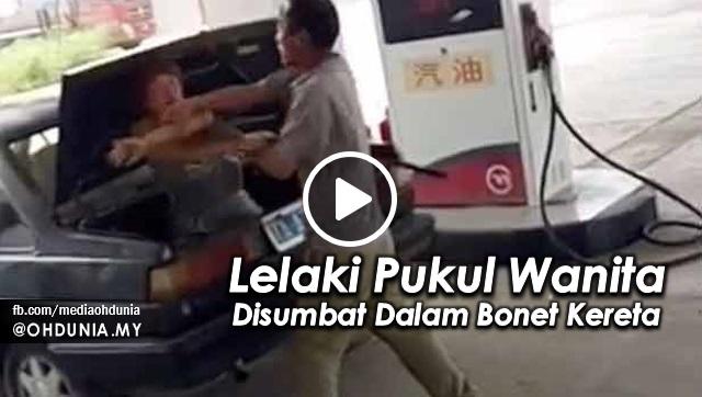 Video Viral Lelaki Pukul Wanita Dan Disumbat Dalam Bonet Kereta