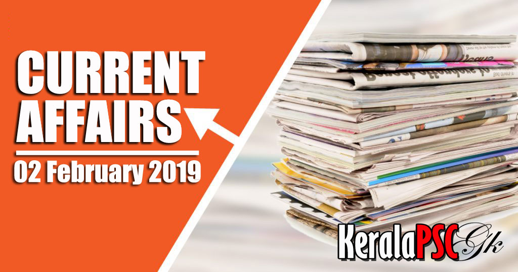 Kerala PSC Daily Malayalam Current Affairs 02 Feb 2019