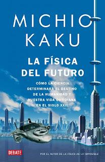 La física del futuro por Michio Kaku