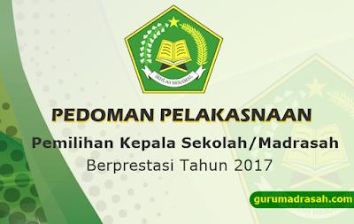 Juknis Pemilihan Kepala Sekolah/Madrasah Berprestasi Tahun 2017