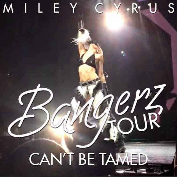 Miley Downloads: [SINGLE] Can't Be Tamed (Bangerz Tour