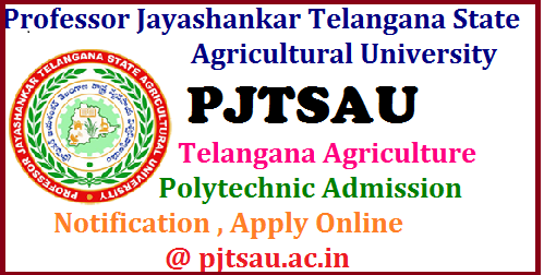 PJTSAU Telangana Agriculture Polytechnic Admission Notification 2017 Apply Online @ pjtsau.ac.in Professor Jayashankar Telangana State Agricultural University Polytechnic Diploma Courses Admissions 2017| Agriculture Polytechnic Admission Notification 2017 | Telangana TS PJTSAU Agriculture Polytechnic Admissions 2017 Notification | Professor Jayashankar Telangana State Agricultural University Polytechnic Diploma Courses Admissions 2017 Notification for 2 year Polytechnic Diploma Courses and 3 year Diploma in Agricultural Engineering Polytecnic Courses | TS Polytechnic Admissions Entrance Test 2017 | Telangana Agricultural University Application form,last date for apply online,exam date ,results,hall tickets eligibility , Fee details are given | pjtsau-telangana-agriculture-polytechnic-admission-notification-2017-apply-online-pjtsau.ac.in-selection-list-web-counselling /2017/05/pjtsau-telangana-agriculture-polytechnic-admission-notification-2017-apply-online-pjtsau.ac.in-selection-list-web-counselling.html