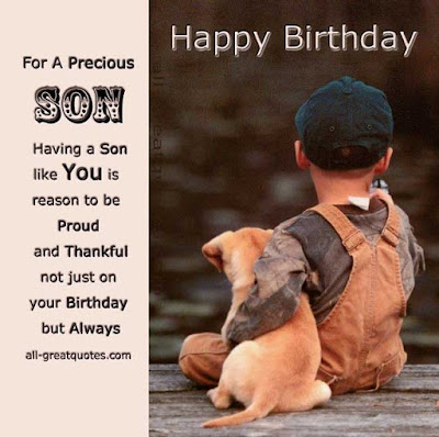 Happy Birthday wishes quotes for son and: for a precious son having a son like you is reason to be proud