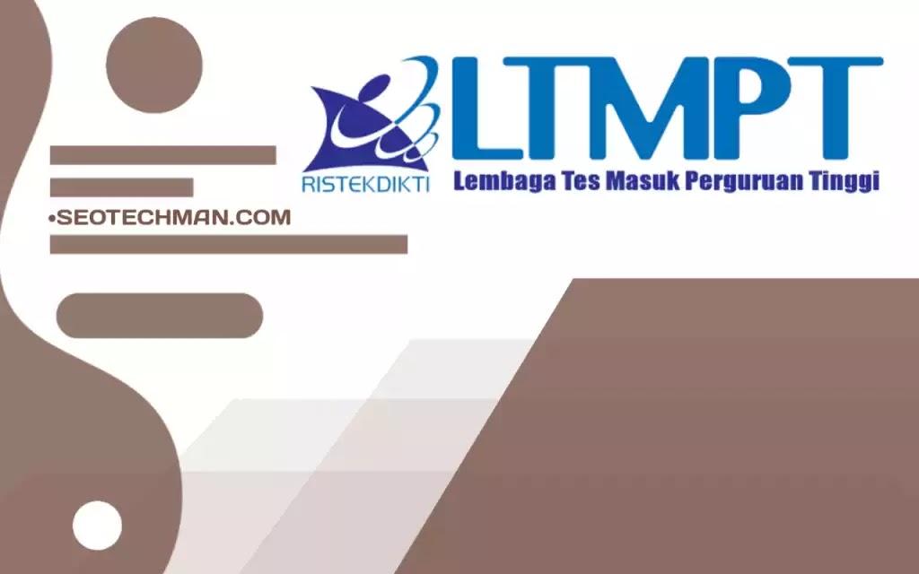 Apa Itu LTMPT? dan Apa Saja yang Perlu Diketahui Soal LTMPT snmptn