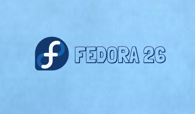 You Can Now Download Fedora 26 Linux Distro