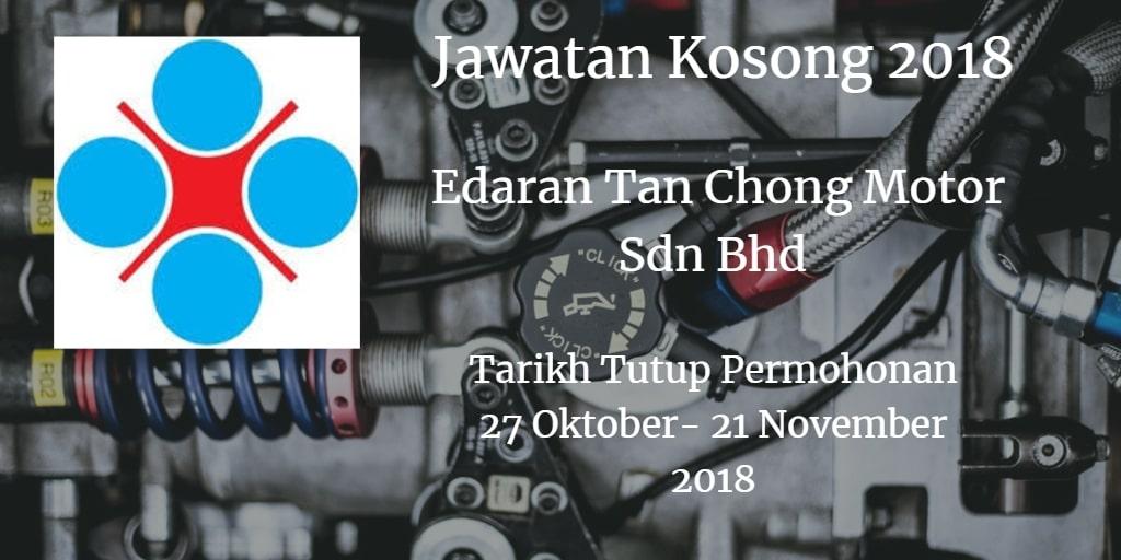 Jawatan Kosong Edaran Tan Chong Motor Sdn Bhd 27 Oktober - 21 November 2018