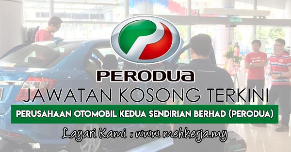 Jawatan Kosong Terkini 2018 di Perusahaan Otomobil Kedua Sdn Bhd (PERODUA)