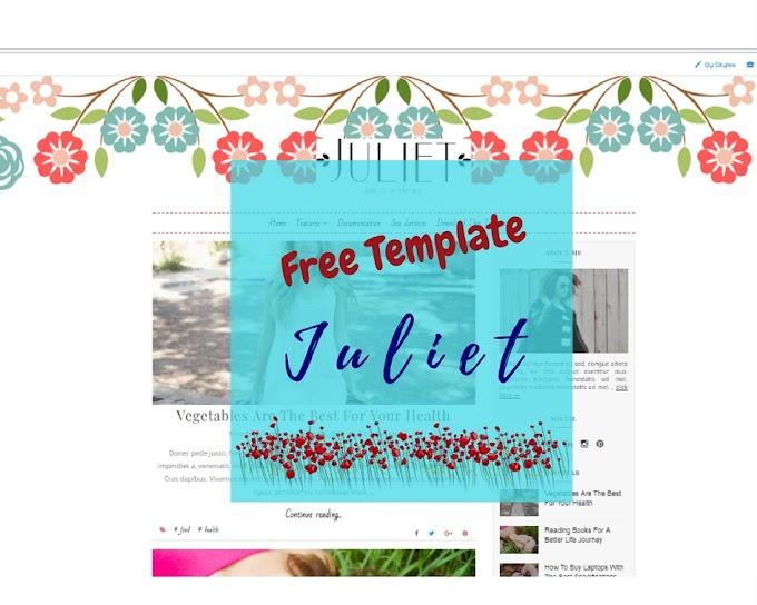 Tutorial Mudah Untuk Free Template Blogspot Dengan Template Juliet