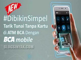 Cara Tarik Tunai Tanpa Kartu ATM di BCA Mobile Terbaru | Blogsinyak