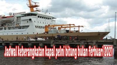 Jadwal keberangkatan kapal pelni bitung bulan februari 2021