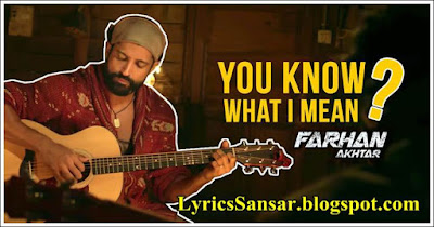 You Know What I Mean – Rock ON 2 | Farhan Akhtar