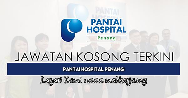 Jawatan Kosong Terkini 2019 di Pantai Hospital Penang