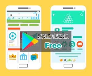 Google Play Store Par App Kaise Upload Kare Free Me
