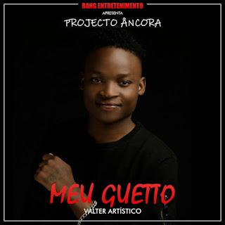 Valter Artístico - Meu Guetto