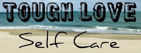 3 Tough Love Self-Care Tips