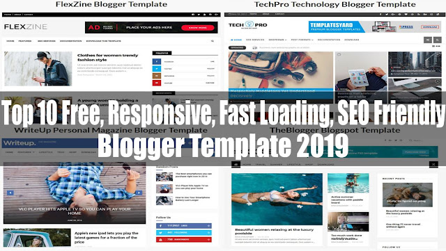 Top 10 Free, Responsive, Fast Loading, SEO Friendly Blogger Template 2019