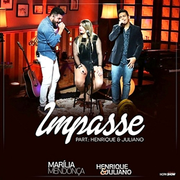 Impasse – Marília Mendonça part. Henrique e Juliano