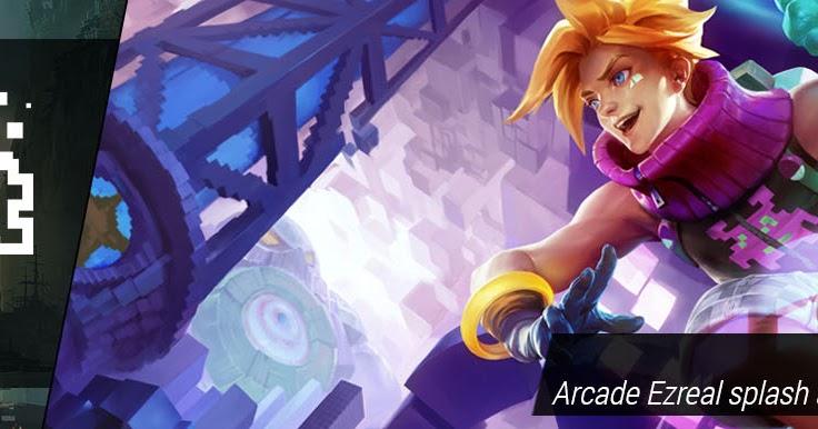 Surrender At 20 815 Pbe Update Arcade Ezreal Splash Art Ns