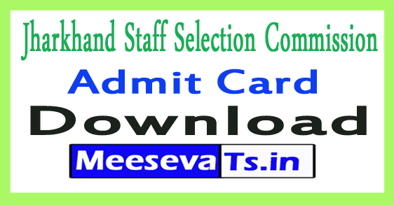 Jharkhand Staff Selection Commission JSSC Admit Card Download 2017